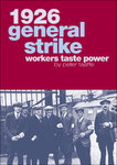 1926 General Strike: Workers Taste Power