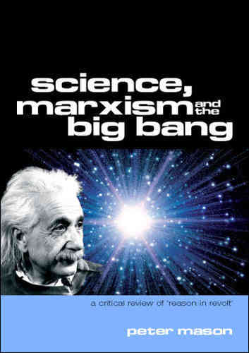 Science, Marxism and the Big Bang: A Critical Review of Reason in Revolt