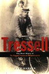Tressell: The Real Story of the 'Ragged Trousered Philanthropists'