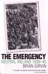 The Emergency: Neutral Ireland 1939-1945