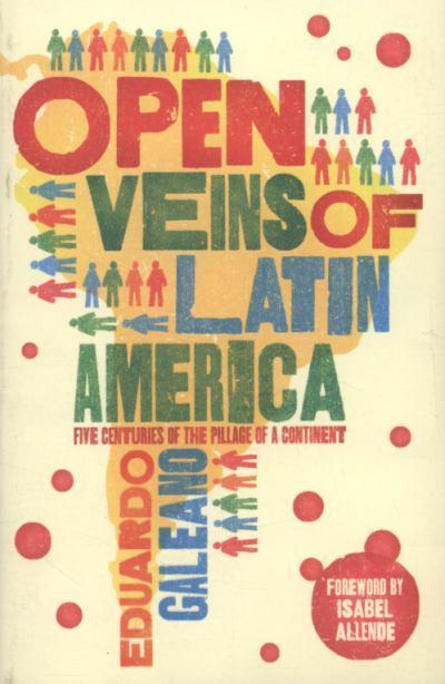 an analysis of the causes of poverty in open veins of latin america five centuries of the pillage of Open veins of latin america: five centuries of the pillage of a continent is a  book written by uruguayan journalist, writer and poet eduardo galeano,  published.