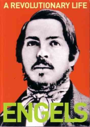 Engels: A Revolutionary Life