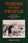 Voices of the People: Democracy and Chartist Political Identity 1830-1870