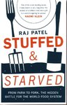 Stuffed and Starved: From Farm to Fork, the Hidden Battle for the World Food System