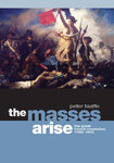 The Masses Arise: The Great French Revolution 1789-1815