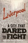 Liverpool - A City That Dared to Fight