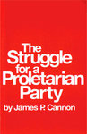 The Struggle for a Proletarian Party