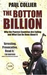 The Bottom Billion: Why the Poorest Countries are Failing and What to do About It