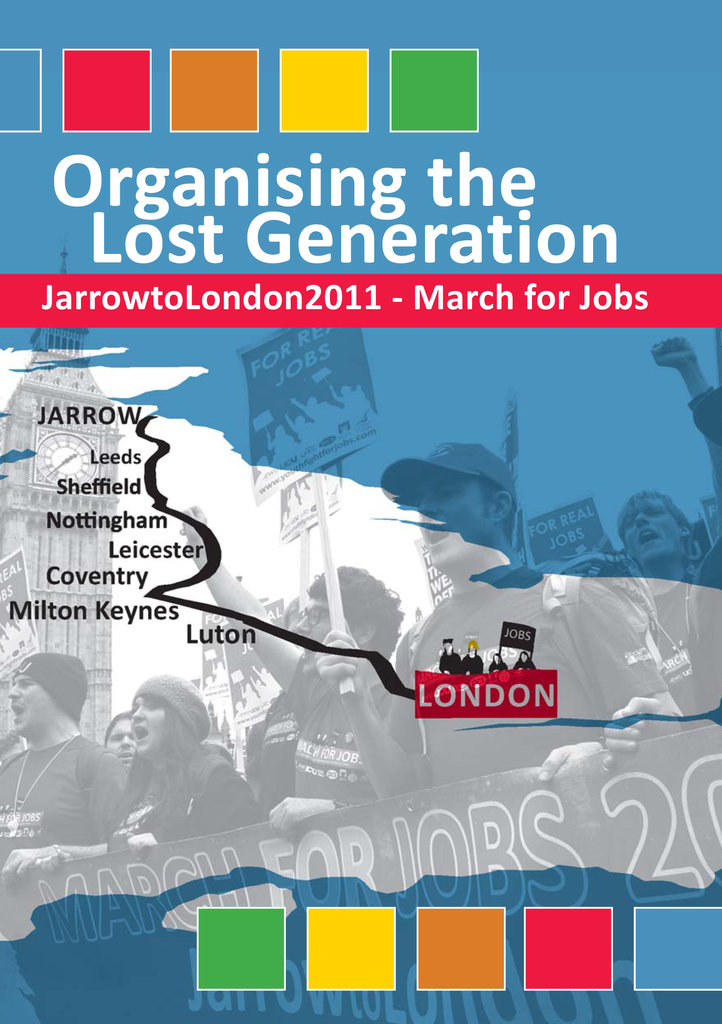 Organising the Lost Generation - Jarrow to London 2012 March for Jobs