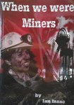 When we were Miners