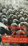 Towards a New Revolution - Workers of the Soviet Union Speak