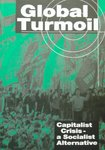 Global Turmoil: Capitalist Crisis - a Socialist Alternative