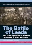 The Battle of Leeds: and other episodes of workers struggle in West Yorkshire