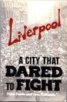 Liverpool: A City That Dared to Fight