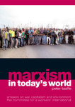 Marxism in Today's World: Answers on War, Capitalism and the Environment