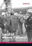 Land of Whose Fathers? A short history of the Welsh working class