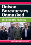 Unison Bureaucracy Unmasked: The Defend the Four Story