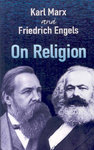 Karl Marx and Friedrich Engels On Religion
