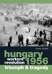 Hungary 1956: Workers' revolution - triumph and tragedy (E-Book)