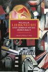 Wilhelm Liebknecht and German Social Democracy