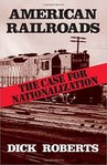American Railroads: The Case for Nationalisation