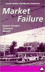 Market Failure: Eastern Europe's 'Economic Miracle'
