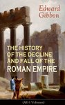 The History of the Decline and Fall of the Roman Empire: Abridged Edition