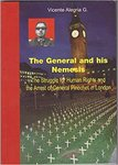 The General and his Nemesis: The Struggle for Human Rights and the Arrest of General Pinochet