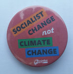 Socialist Change not Climate Change badge