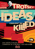Leon Trotsky - A Revolutionary Whose Ideas Couldn't Be Killed (pre-order)